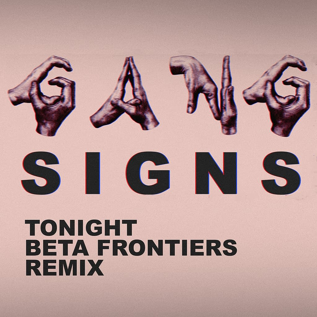 GangSigns - Tonight - Beta Frontier Remix