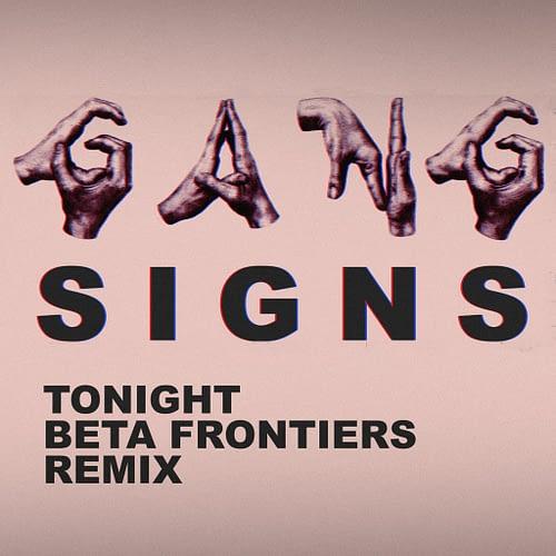 GangSigns - Tonight - Beta Frontier Remix